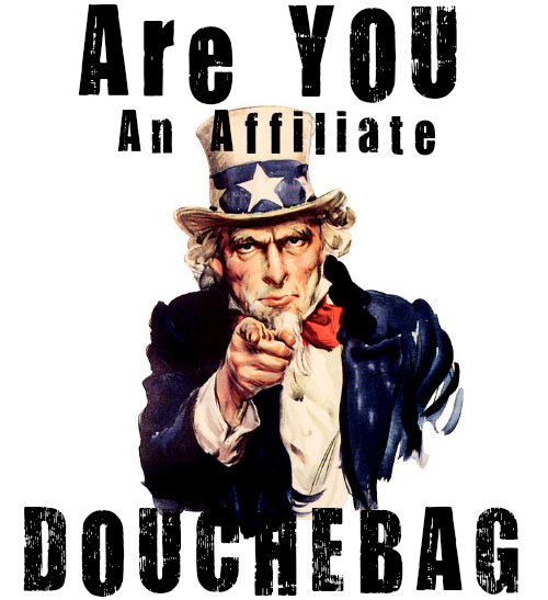 are you an affiliate douchebag